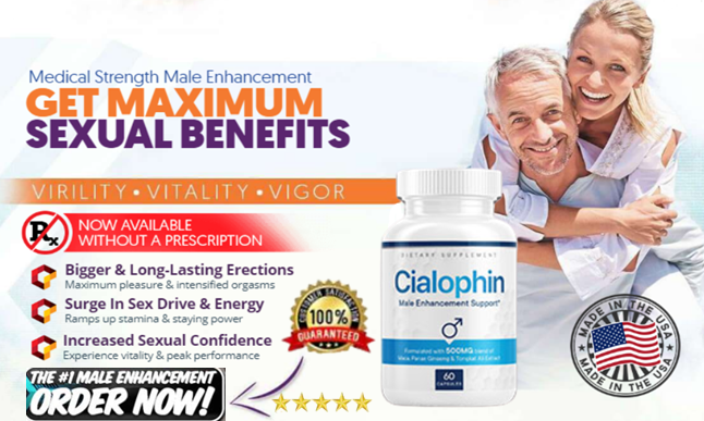 Cialophin Male Enhancement Formula Give the right sexual level