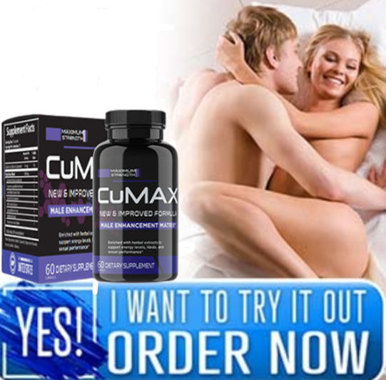 CuMax Male Enhancement Increase stamina and staying power